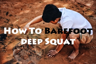 How To Barefoot deep Squat